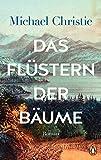 Buchinformationen und Rezensionen zu Das Flüstern der Bäume: Roman von Christie, Michael
