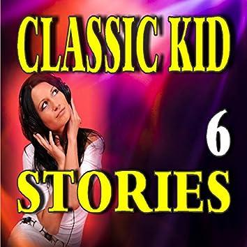 Classic Kid Stories, Vol. 6