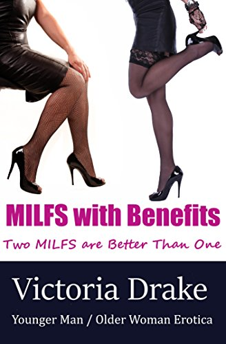 MILFS with Benefits: Two MILFs are Better than One (English Edition)