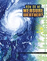 How Do We Measure Weather? (Discover Meteorology)