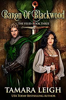 BARON OF BLACKWOOD: A Medieval Romance (The Feud Book 3) by [Tamara Leigh, S. Hunt Schmanski]