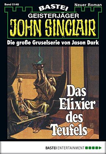 John Sinclair - Folge 0148: Das Elixier des Teufels (2. Teil) (German Edition)