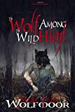 The Wolf Among the Wild Hunt (The Scythewulf Chronicles Book 1) (English Edition)