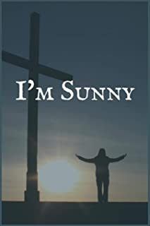 I'm Sunny: A Cancer Healing Prompt Writing Notebook by a Natural Cancer Healer