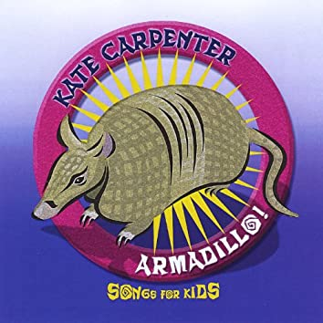 Armadillo - Songs for Kids