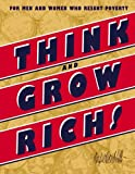 Think and Grow Rich: or Men and Woman who Resent Poverty