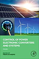 Control of Power Electronic Converters and Systems: Volume 2 (Academic Press)