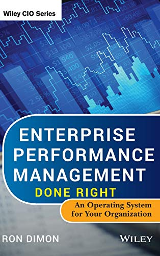 Compare Textbook Prices for Enterprise Performance Management Done Right: An Operating System for Your Organization 1 Edition ISBN 9781118370759 by Dimon, Ron