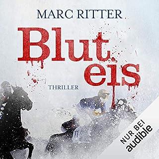 Bluteis                   Autor:                                                                                                                                 Marc Ritter                               Sprecher:                                                                                                                                 Robert Frank                      Spieldauer: 12 Std. und 20 Min.     186 Bewertungen     Gesamt 4,0