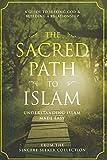 The Sacred Path to Islam: A Guide to Seeking...