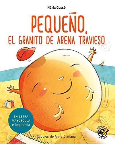 Pequeño, el granito de arena travieso: En letra MAYÚSCULA y de imprenta: libros para niños de 5 y 6 años: 3 (Aprender a leer en letra MAYÚSCULA e imprenta)