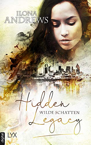 Hidden Legacy - Wilde Schatten (Nevada-Baylor-Serie 3)