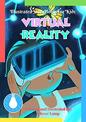 Virtual Reality: Before Bed Children's Book- Cute story - Easy reading Illustrations -Cute Educational Adventure .