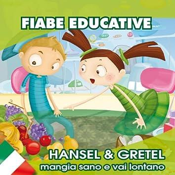 Hansel & Gretel mangia sano e vai lontano (Fiabe educative in italiano)