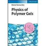 Physics of Polymer Gels (English Edition)