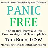 Panic Free: The 10-Day Program to End Panic, Anxiety, and Claustrophobia