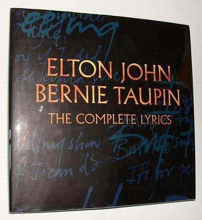Elton John and Bernie Taupin: The Complete Lyrics