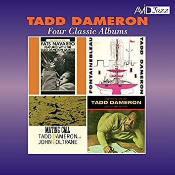Four Classic Albums (Fats Navarro Featured with the Tadd Dameron Quintet / Fontainebleau / Mating Call / The Magic Touch) [Remastered]