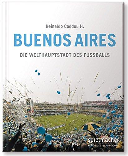 Buenos Aires: Die Welthauptstadt des Fußballs