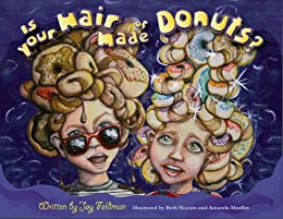 Is Your Hair Made of Donuts? by [Joy Feldman]