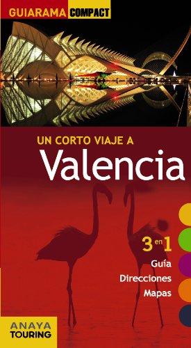 Guía. Un Corto Viaje A Valencia (Guiarama Compact - España)