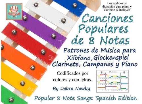 Canciones Populares de 8 Notas: Patrones de Musica para Xilofono, Glockenspiel, Clarinete, Campanas y Piano: Popular 8 Note Songs Spanish Edition: Volume 5