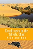 Kanchi goes to the Tibesti, Chad: Kanchi s Tale (African Travel Guides)