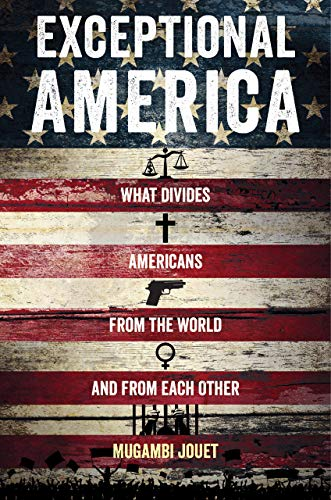 Image of Exceptional America: What Divides Americans from the World and from Each Other