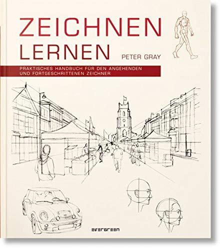 Zeichnen lernen Praktisches Handbuch für den angehenden und fortgeschrittenen Zeichner