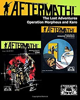 Aftermath! The Lost Adventures: Operation Morpheus And The Empire Of Karo