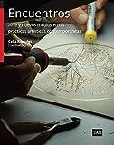 Encuentros: Arte y nuevos medios en las prácticas artísticas contemporáneas