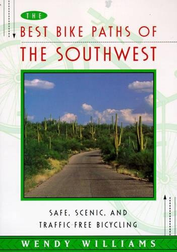 The Best Bike Paths of the Southwest: Safe, Scenic, and Traffic-Free Bicycling