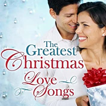 The Greatest Christmas Love Songs