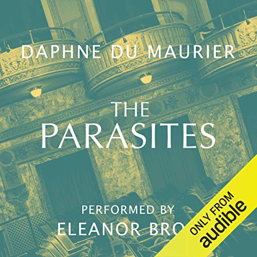The Parasites                   By:                                                                                                                                 Daphne Du Maurier                               Narrated by:                                                                                                                                 Eleanor Bron                      Length: 12 hrs and 29 mins     41 ratings     Overall 4.0
