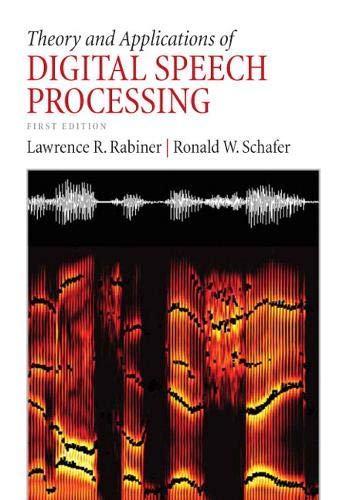 Compare Textbook Prices for Theory and Applications of Digital Speech Processing 1 Edition ISBN 9780136034285 by Rabiner, Lawrence,Schafer, Ronald