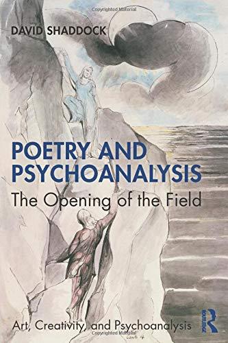 Poetry and Psychoanalysis (Art, Creativity, and Psychoanalysis Book Series)