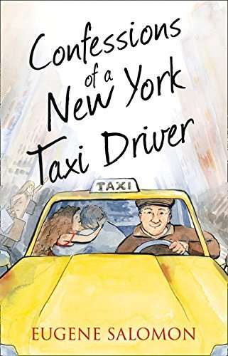 [Confessions of a New York Taxi Driver (The Confessions Series)] [Salomon, Eugene] [January, 2013]