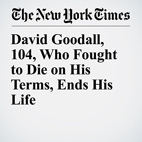 David Goodall, 104, Who Fought to Die on His Terms, Ends His Life copertina