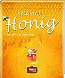 Kostbarer Honig: Rezepte und Ratschläge