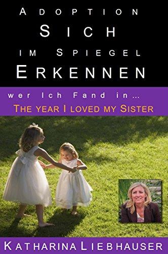 Adoption Sich im Spiegel erkennen - wer ich Fand in... The year I loved my Sister: Flick of the Switch - Ein steigender Pheonix
