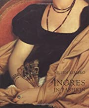 Ingres in Fashion: Representations of Dress and Appearance in Ingres`s Images of Women