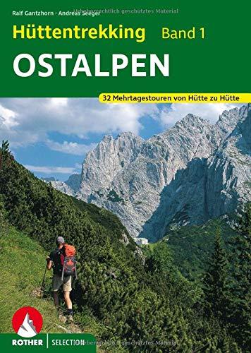Hüttentrekking Band 1: Ostalpen: 32 Mehrtagestouren von Hütte zu Hütte (Rother Selection)