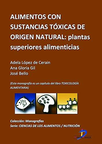 Alimentos con sustancias tóxicas de origen natural. Plantas superiores alimenticias ( Este capitulo pertenece al libro Toxicología alimentaria ) (Spanish Edition)
