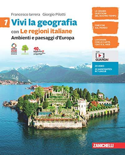 Vivi la geografia. Con Le regioni italiane Per la Scuola media. Con e-book. Con espansione online. Ambienti e paesaggi d'Europa (Vol. 1)