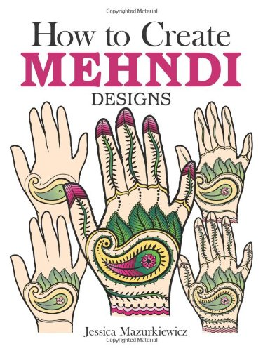 How to Create Mehndi Designs (Dover Fun and Games for Children)