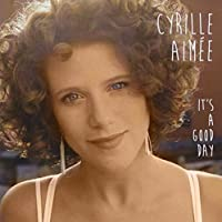 It's a Good Day by Cyrille Aimee (2001-06-19)