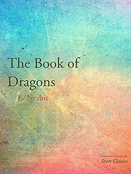The Book of Dragons (Start Classics) by [E. Nesbit]