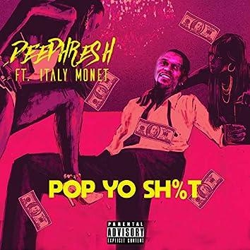 Pop Yo Shit (feat. Italy Monet)