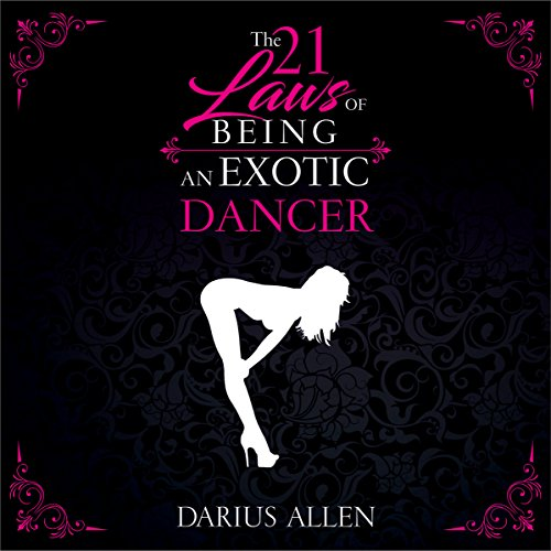 The 21 Laws of Being an Exotic Dancer audiobook cover art