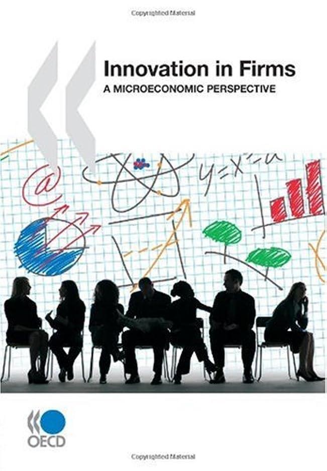彫る酸化物犯すInnovation in Firms: A Microeconomic Perspective